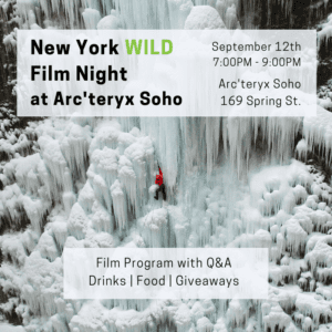 WILD FILM NIGHT PRESENTED BY NEW YORK WILD FILM FESTIVAL AND ARC'TERYX SOHO